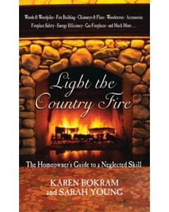 Light the Country Fire: The Homeowner's Guide to a Neglected Skill