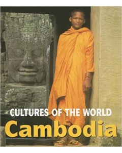 Cultures of the World - Cambodia By Sean Sheehan