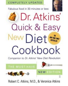 Dr. Atkins' Quick & Easy New Diet Cookbook: Companion to Dr. Atkins' New Diet Revolution
