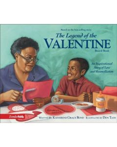 The Legend of the Valentine Board Book: An Inspirational Story of Love and Reconciliation