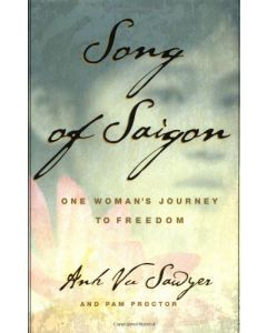 Song of Saigon: One Woman's Journey to Freedom