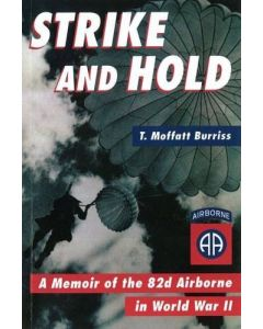 Strike and Hold : A Memoir of the 82d Airborne in World War II