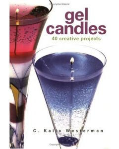 Gel Candles: 40 Creative Projects