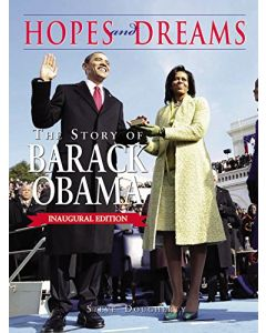 Hopes and Dreams: The Story of Barack Obama: The Inaugural Edition: Revised and Updated