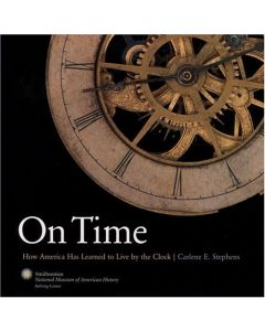 On Time: How America Has Learned to Live Life by the Clock