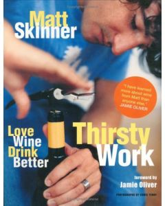 Thirsty Work: Love Wine, Drink Better