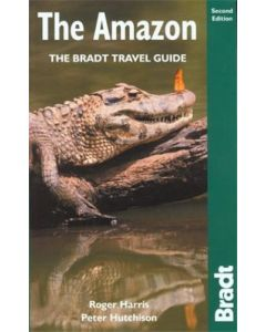 The Amazon, 2nd: The Bradt Travel Guide