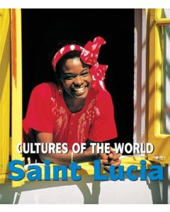 Cultures of the World - Saint Lucia By Tamra Orr