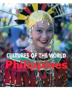 Cultures of the World - Philippines By Lily Rose R. Tope