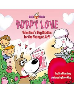 Puppy Love: Valentine's Day Riddles for the Young at Arf! (Riddle in the Middle)