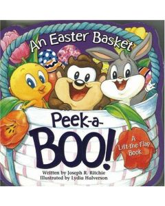 An Easter Basket Peek a Boo! (Baby Looney Tunes) (Lift-The-Flap Books (Candycane Press))