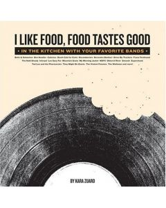 I Like Food, Food Tastes Good: In the Kitchen with Your Favorite Bands