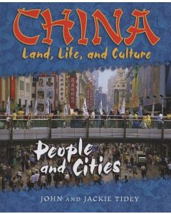 China: Land, Life, and Culture - People and Cities By John & Jackie Tidey