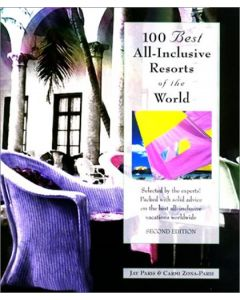 100 Best All-Inclusive Resorts of the World, 2nd (100 Best Series)