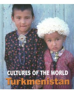 Cultures of the World - Turkmenistan By Marylee Knowlton