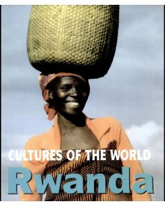 Cultures of the World - Rwanda By David C. King